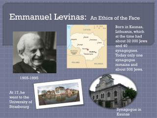 Emmanuel  Levinas :   An Ethics of the Face