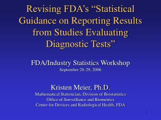 "Revising FDA's ""Statistical Guidance on Reporting Results from Studies Evaluating Diagnostic Tests"""