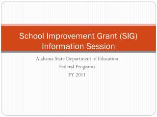School Improvement Grant (SIG) Information Session