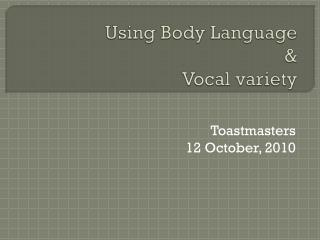 Using Body Language & Vocal variety