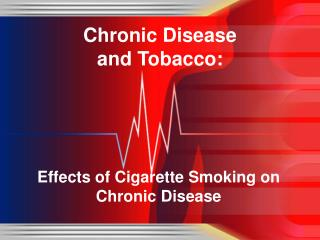 Chronic Disease  and Tobacco: