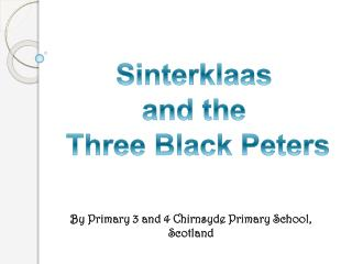 Sinterklaas  and the  Three Black Peters