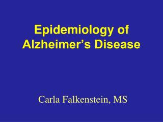 Epidemiology of Alzheimer's Disease