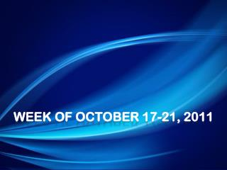 Week of October 17-21, 2011