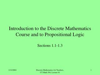 Introduction to the Discrete Mathematics Course and to Propositional Logic