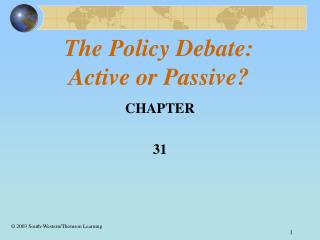 The Policy Debate: Active or Passive?