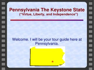 "Pennsylvania The Keystone State (""Virtue, Liberty, and Independence"")"
