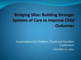 Bridging Silos: Building Stronger Systems of Care to Improve Child Outcomes