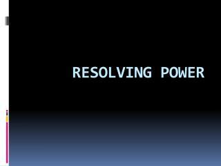RESOLVING POWER