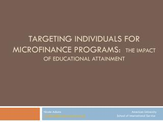 targeting individuals for microfinance programs:   The Impact of educational attainment