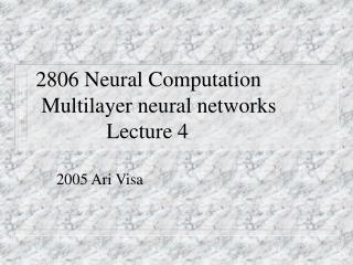 2806 Neural Computation  Multilayer neural networks     Lecture 4