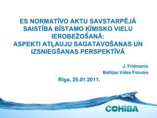 J.  Frīdmanis Baltijas Vides Forums Rīga ,  25.01.2011.