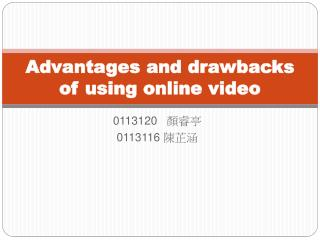 Advantages and drawbacks of using online video