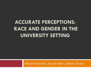 Accurate perceptions:   Race and gender in the  university setting