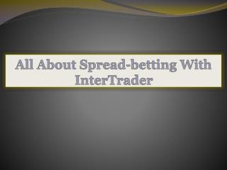 All About Spread-betting With InterTrader