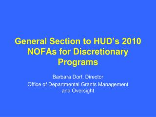 General Section to HUD's 2010 NOFAs for Discretionary Programs