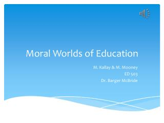 Moral Worlds of Education