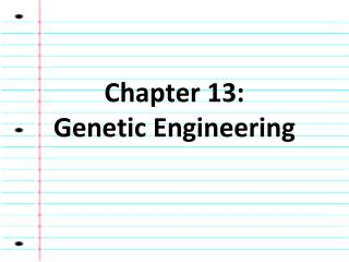 Chapter 13:   Genetic Engineering