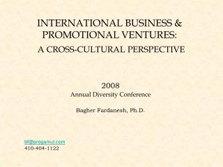 INTERNATIONAL BUSINESS & PROMOTIONAL VENTURES: A CROSS-CULTURAL PERSPECTIVE