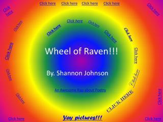 Wheel of Raven!!!