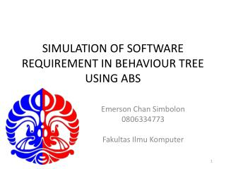 SIMULATION OF SOFTWARE REQUIREMENT IN BEHAVIOUR TREE USING ABS