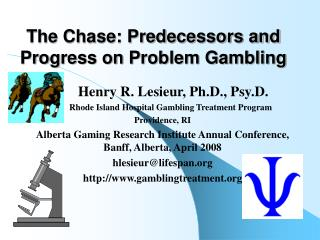 The Chase: Predecessors and Progress on Problem Gambling