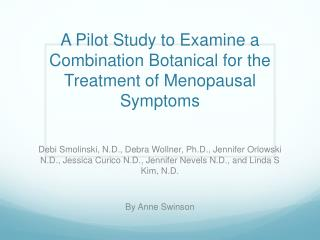 A Pilot Study to Examine a Combination Botanical for the Treatment of Menopausal Symptoms