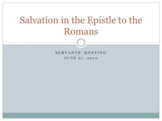 Salvation in the Epistle to the Romans