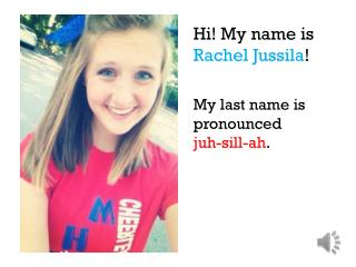 Hi! My name is  Rachel  Jussila !
