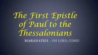 The First Epistle of Paul to the Thessalonians