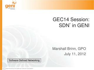 GEC14 Session: SDN *  in GENI