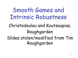 Smooth Games and Intrinsic Robustness