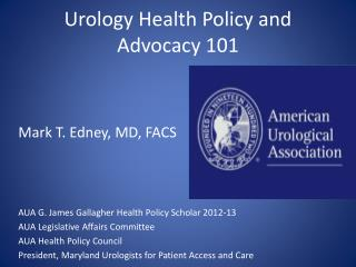 Urology Health Policy and Advocacy 101