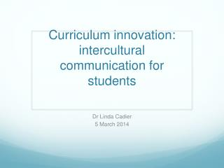 Curriculum innovation: intercultural communication for students