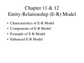 Chapter 11 & 12 Entity-Relationship (E-R) Model