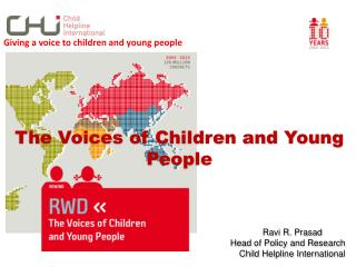 The Voices of Children and Young People 							Ravi R. Prasad Head of Policy and Research