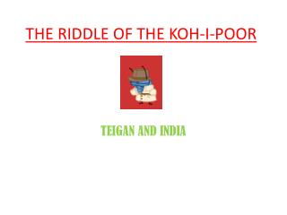 THE RIDDLE OF THE KOH-I-POOR