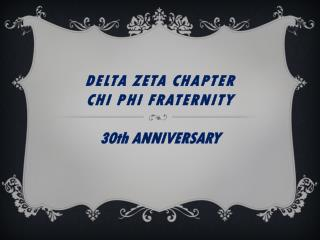 Delta Zeta Chapter CHI PHI FRATERNITY