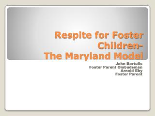 Respite for Foster Children- The Maryland Model
