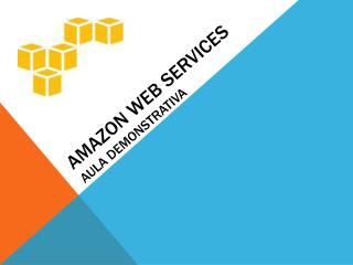 Amazon web services Aula demonstrativa