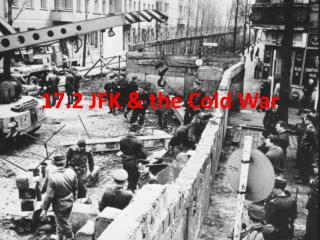 17.2 JFK & the Cold War