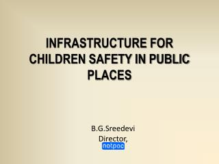 INFRASTRUCTURE FOR CHILDREN SAFETY IN PUBLIC PLACES