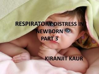 RESPIRATORY  DISTRESS IN NEWBORN  PART 3
