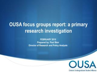 OUSA focus groups report: a primary research investigation