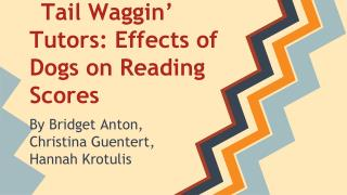 Tail Waggin' Tutors: Effects of Dogs on Reading Scores