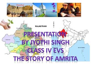PRESENTATION  BY JYOTHI SINGH CLASS IV EVS THE STORY OF AMRITA