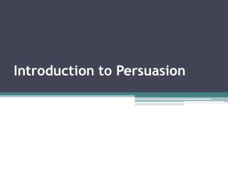 Introduction to Persuasion
