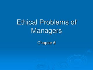 Ethical Problems of Managers