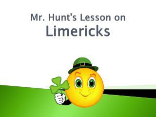 Mr. Hunt's Lesson on Limericks