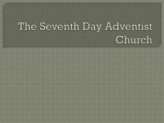 The Seventh Day Adventist Church